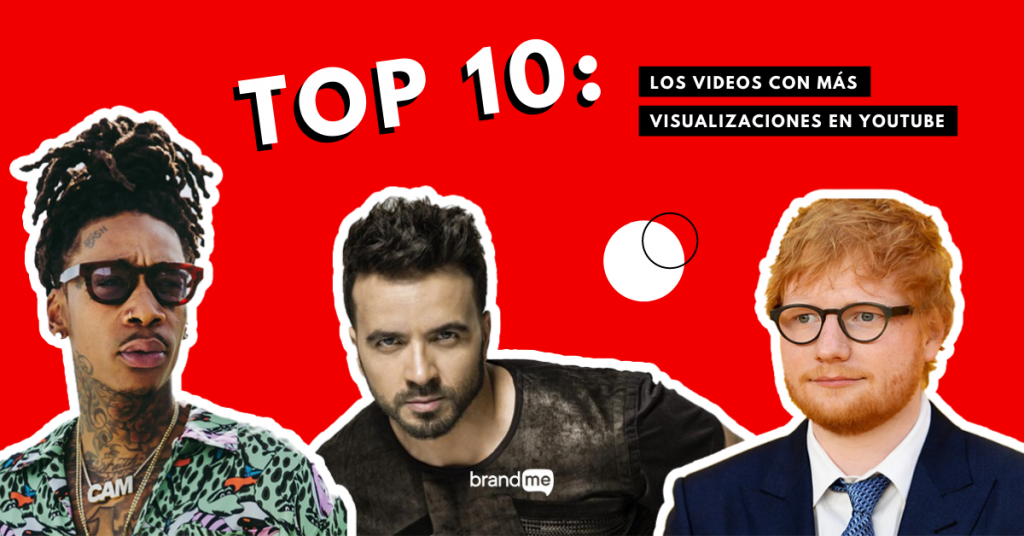 top-10-los-videos-con-mas-visualizaciones-en-youtube-brandme-influencer-marketing