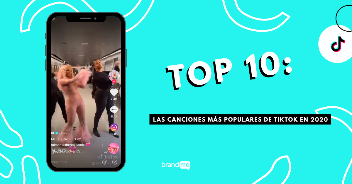 top-10-las-canciones-mas-populares-de-tiktok-en-2020-brandme-influencer-marketing