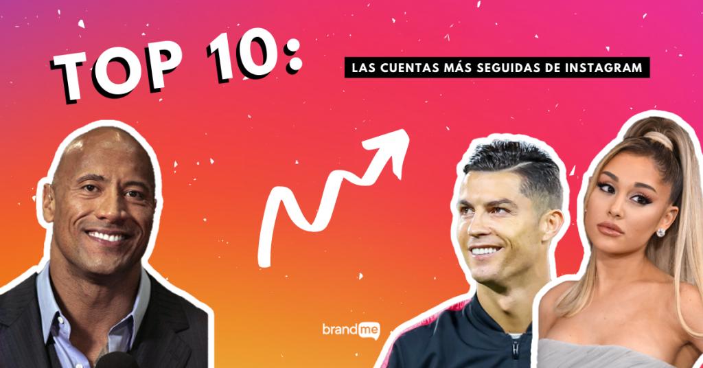 top-10-las-cuentas-mas-seguidas-de-instagram-en-2020-brandme-influencer-marketing
