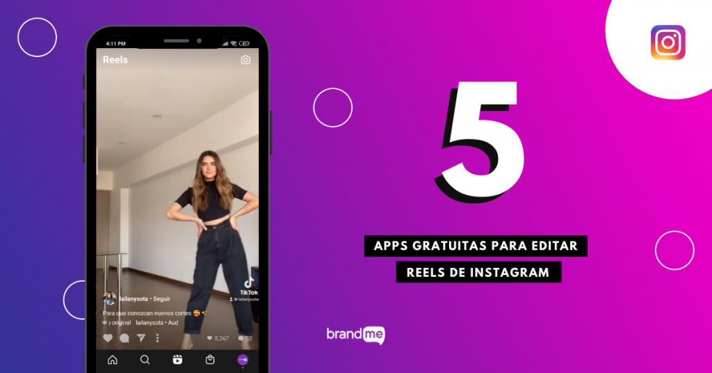 5-apps-gratuitas-para-editar-reels-de-instagram-brandme-influencer-marketing