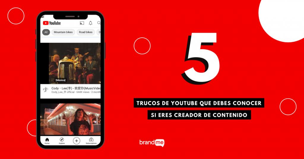 5-trucos-de-youtube-que-debes-conocer-si-eres-creador-de-contenido-brandme-influencer-marketing