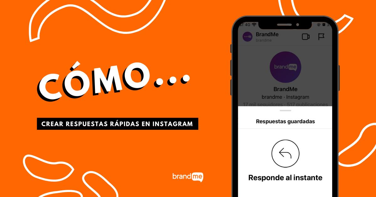 como-crear-respuestas-rapidas-en-instagram-brandme-influencer-marketing