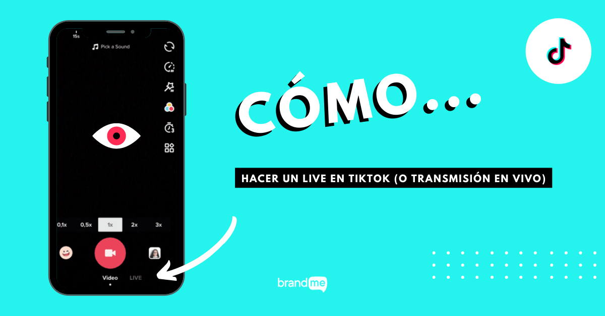 como-hacer-un-live-en-tiktok-o-transmision-en-vivo-brandme-influencer-marketing-1