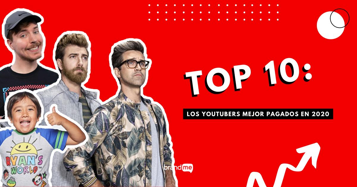 top-10-los-youtubers-mejor-pagados-en-2020-brandme-influencer-marketing