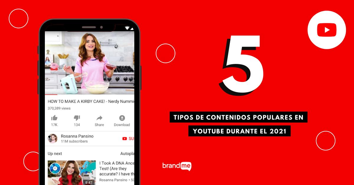 5-tipos-de-contenidos-populares-en-youtube-durante-el-2021-brandme-influencer-marketing
