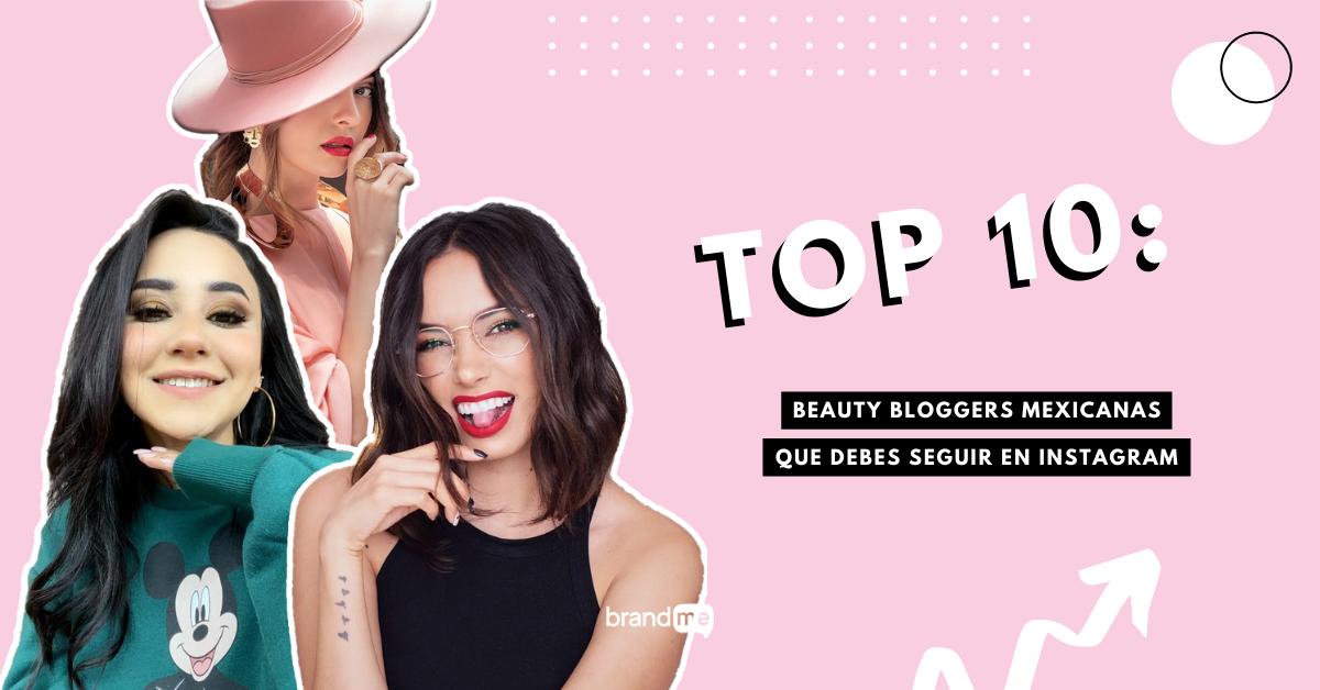top-10-beauty-bloggers-mexicanas-que-debes-seguir-en-instagram-brandme-influencer-marketing