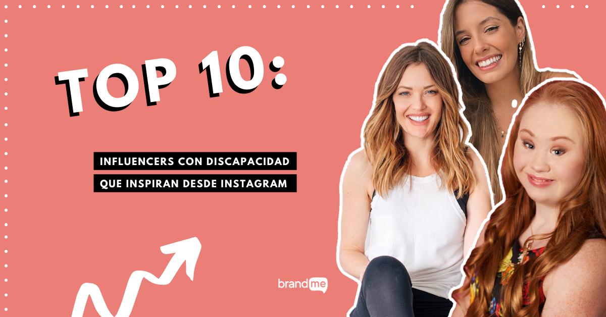 top-10-influencers-con-discapacidad-que-inspiran-desde-instagram-brandme-influencer-marketing