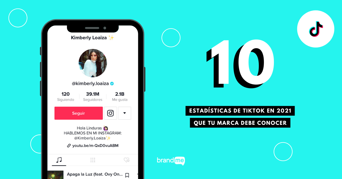 10-estadisticas-de-tiktok-en-2021-que-tu-marca-debe-conocer-kimberly-loaiza-brandme-influencer-marketing