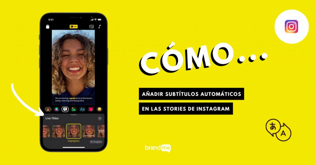 como-anadir-subtitulos-automaticos-a-las-stories-de-instagram-brandme-influencer-marketing
