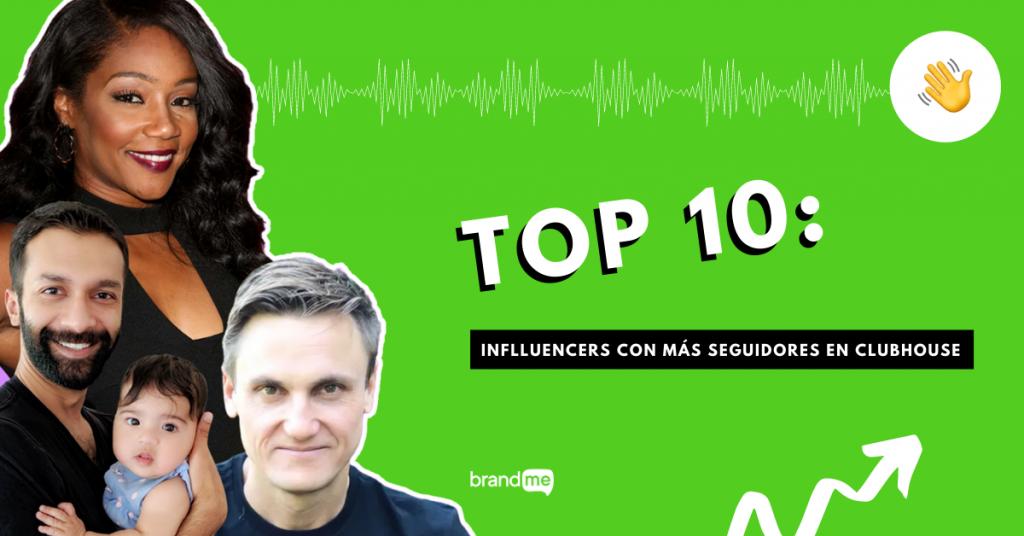 top-10-influencers-con-mas-seguidores-en-clubhouse-brandme-influencer-marketing