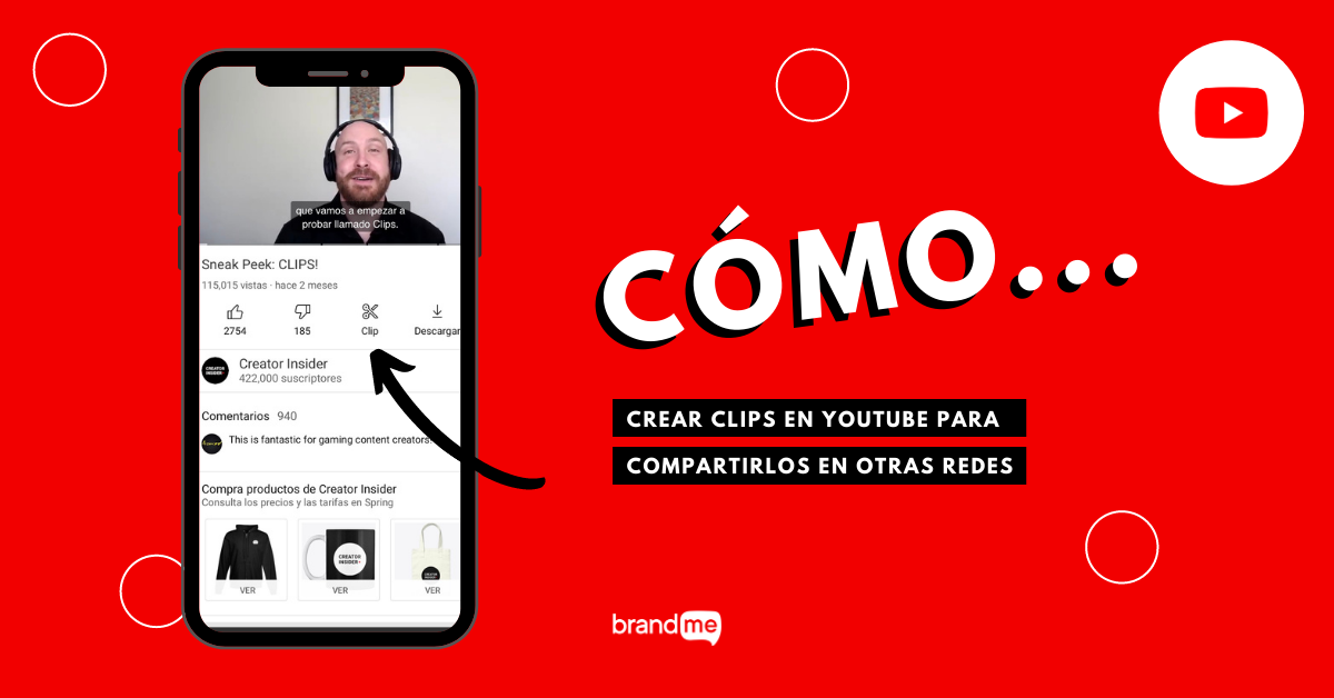 como-crear-clips-en-youtube-para-compartirlos-en-otras-redes-brandme-influencer-marketing-creator-insider