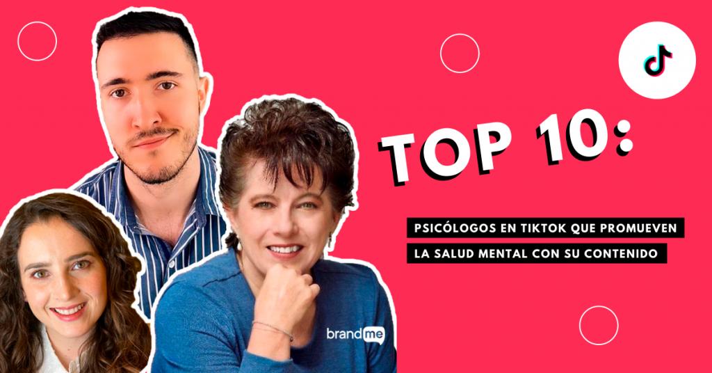 top-10-psicologos-en-tiktok-que-promueven-la-salud-mental-con-su-contenido-brandme-influencer-marketing