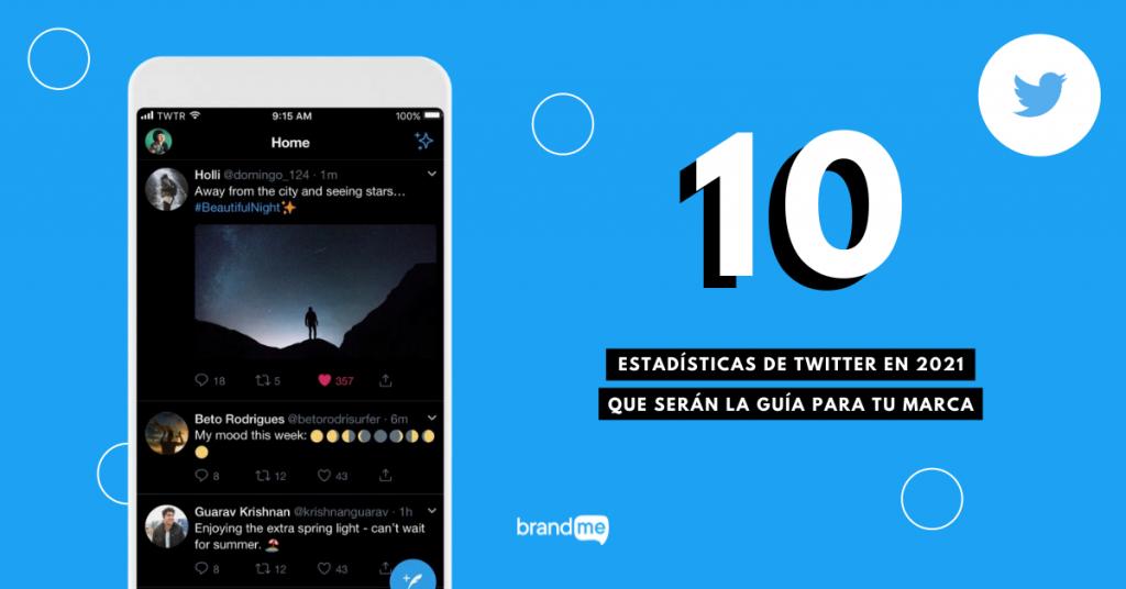 10-estadisticas-de-twitter-en-2021-que-seran-la-guia-para-tu-marca-brandme-influencer-marketing