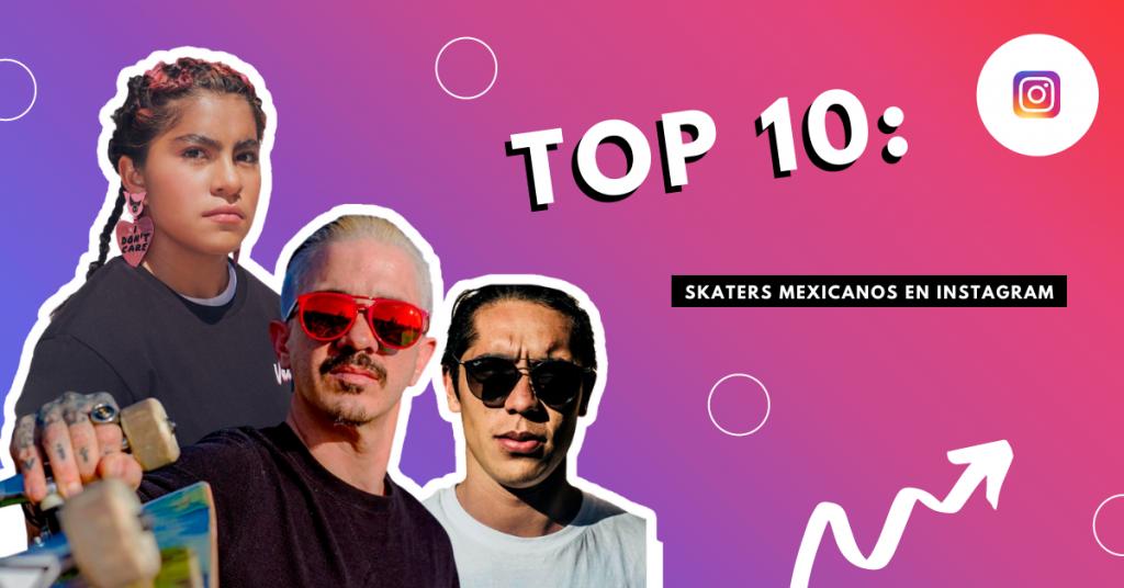 top-10-skaters-mexicanos-en-instagram-que-debes-seguir-brandme-influencer-marketing