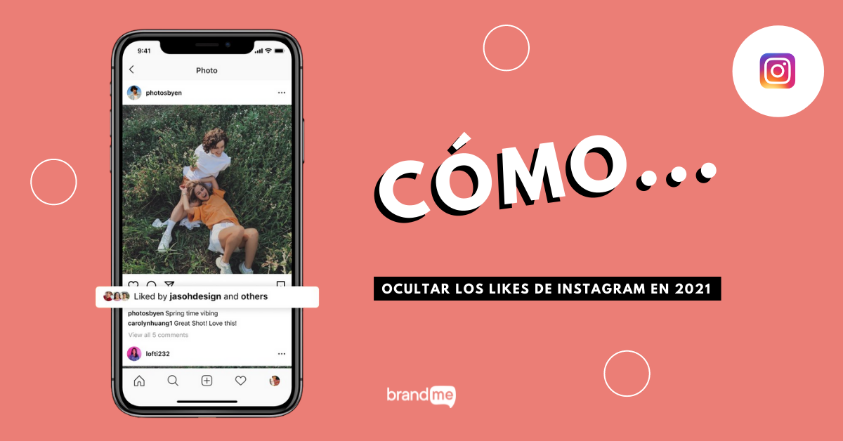 como-ocultar-los-likes-de-instagram-en-2021-brandme-influencer-marketing