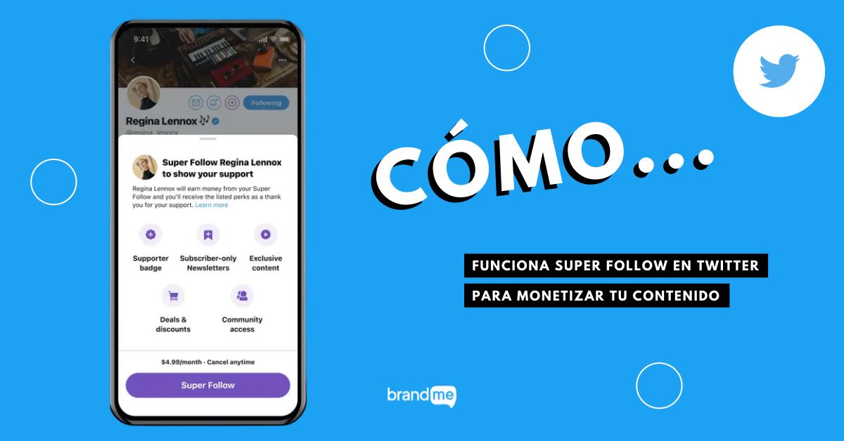 como-funciona-super-follow-en-twitter-para-monetizar-tu-contenido-brandme-influencer-marketing