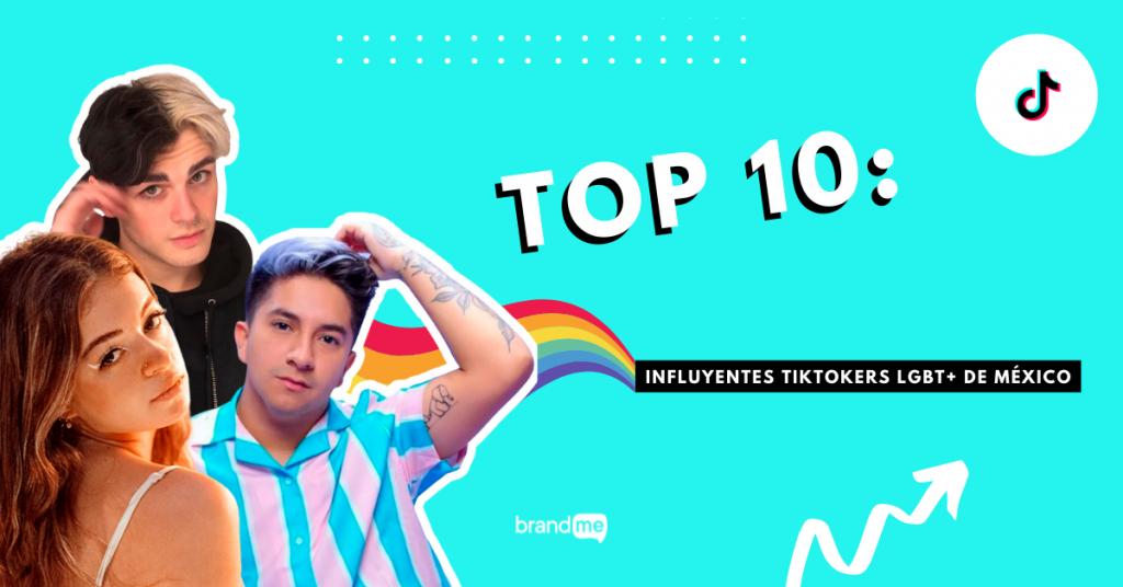 top-10-influyentes-tiktokers-lgbt-de-mexico-brandme-influencer-marketing