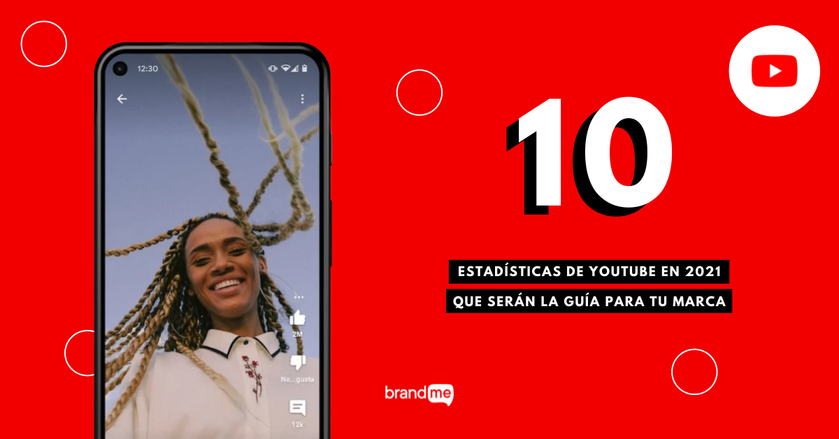 10-estadisticas-de-youtube-en-2021-que-seran-la-guia-para-tu-marca-brandme-influencer-marketing