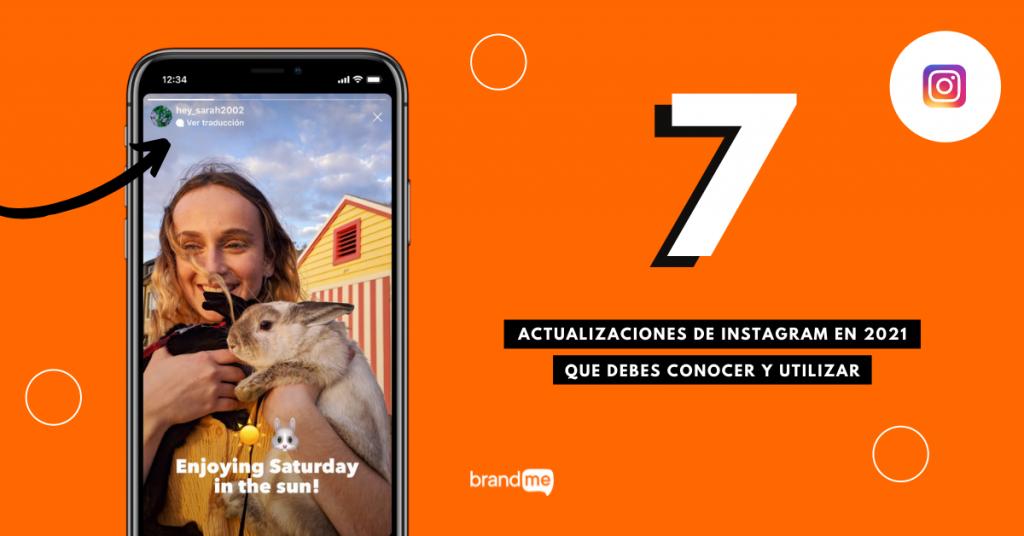 7-actualizaciones-de-instagram-en-2021-que-debes-conocer-y-utilizar-brandme-influencer-marketing