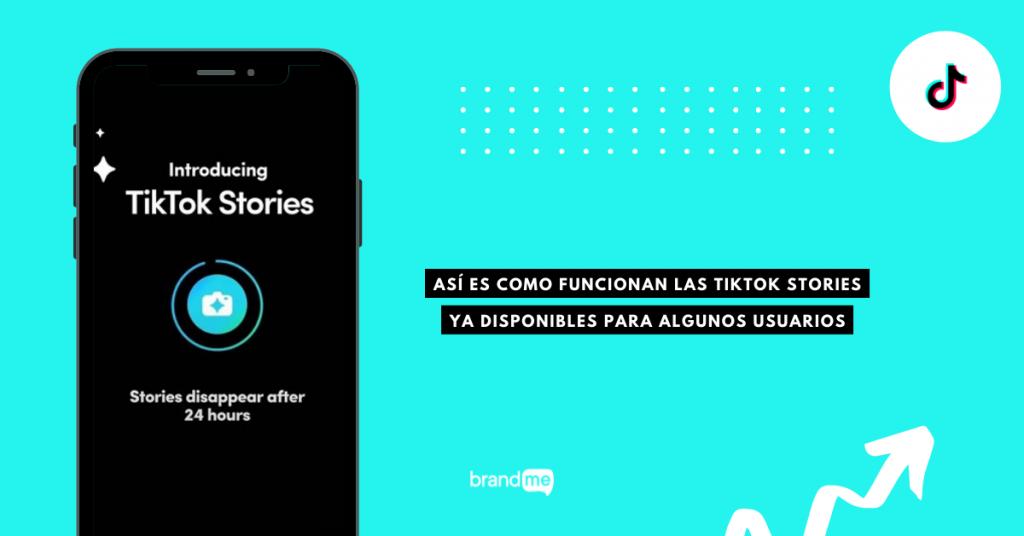 asi-es-como-funcionan-las-tiktok-stories-ya-disponibles-para-algunos-usuarios-brandme-influencer-marketing