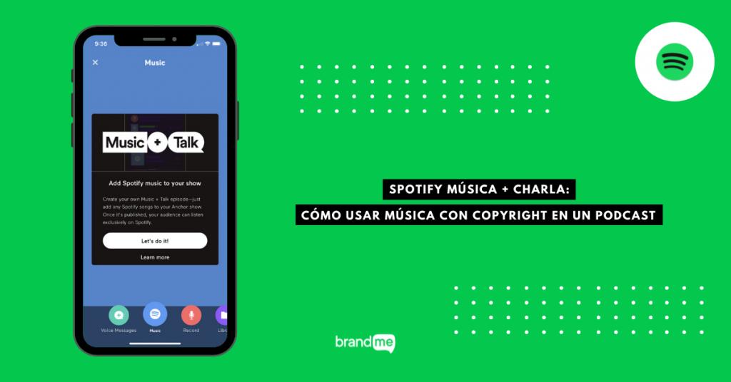 spotify-musica-charla-como-usar-musica-con-copyright-en-un-podcast-brandme-influencer-marketing-blog