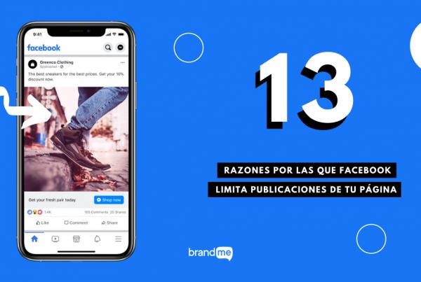 13-razones-por-las-que-facebook-limita-publicaciones-de-tu-pagina-brandme-influencer-marketing-blog