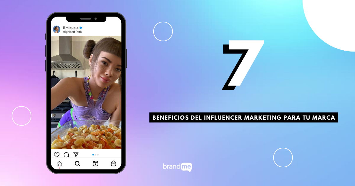 7-beneficios-del-influencer-marketing-para-tu-marca-brandme-influencer-marketing-blog