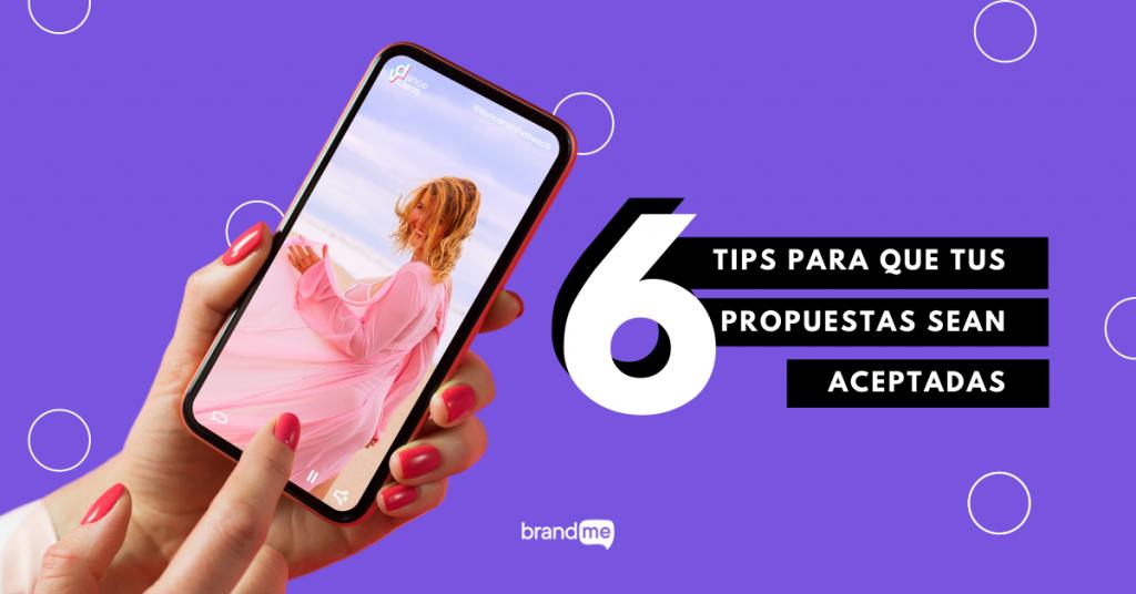6-tips-para-que-tus-propuestas-sean-aceptadas-brandme-influencer-marketing
