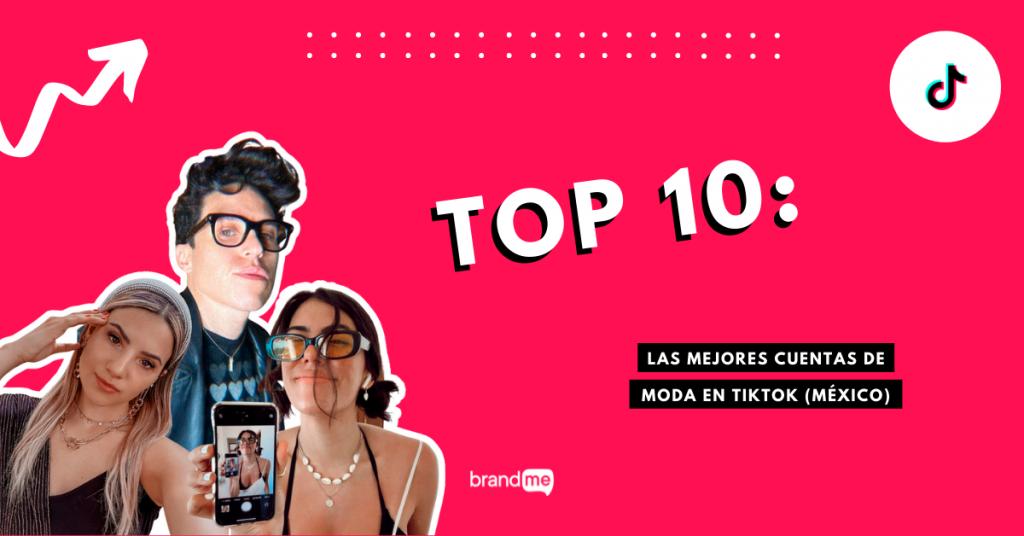 top-10-las-mejores-cuentas-de-moda-en-tiktok-mexico-brandme-influencer-marketing-blog