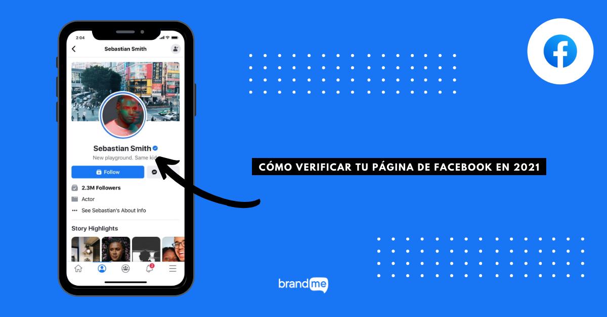 como-verificar-tu-pagina-de-facebook-en-2021-brandme-influencer-marketing-blog